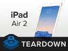 iPad Air 2拆解完成!ifixit表示:超難修